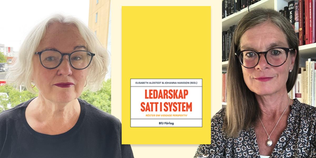 Elisabeth Aldstedt och Johanna Hansson och omslaget till boken Ledarskap satt i system